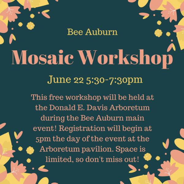Bee Auburn Mosaic Workshop